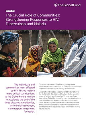 Focus On the Crucial Role of Communities: Strengthening Responses to HIV, Tuberculosis and Malaria